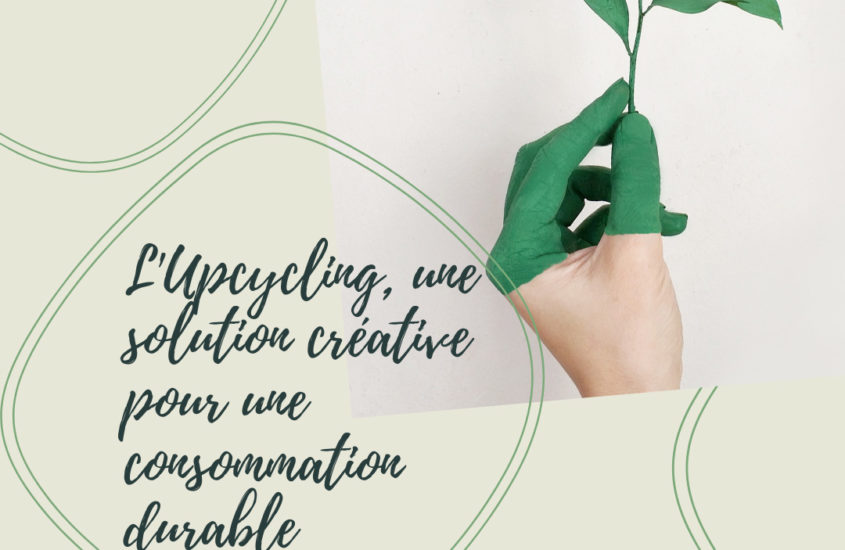 L'Upcycling, une solution créative pour une consommation durable.